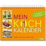 Mein Kochkalender: Jeden Tag eine neue Idee