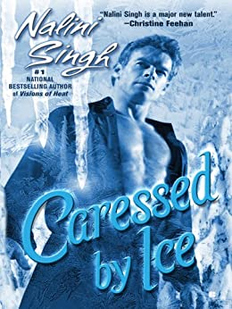 Caressed by Ice (Psy-Changelings, Book 3) (Psy/Changeling Series) by [Singh, Nalini]