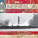 America - Empire of Liberty Vol. 3: Empire and Evil Audiobook by David Reynolds Narrated by David Reynolds