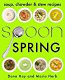 SPOON: Soup, Stew & Chowder Recipes (Spring) (Cooking in Season Book 1)