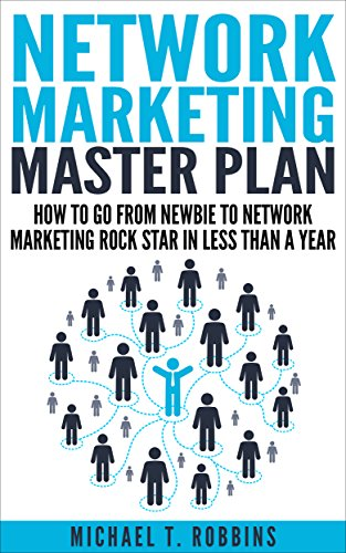 Network Marketing: Master Plan: How to Go From Newbie to Network Marketing Rock Star in Less Than a Year (Multilevel Marketing, MLM) (Direct Sales For Dummies compare prices)