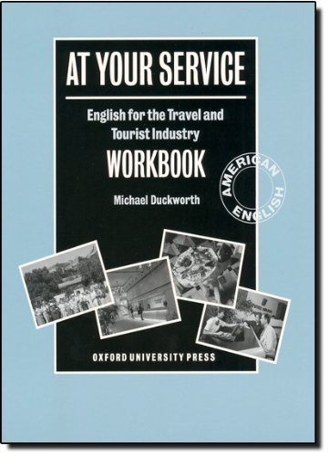 (At Your Service: English for the Travel and Tourist Industry Workbook)