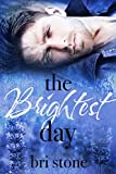 The Brightest Day: Book Two in The Brightness Duet