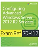 img - for Exam Ref 70-412 Configuring Advanced Windows Server 2012 R2 Services (MCSA) book / textbook / text book