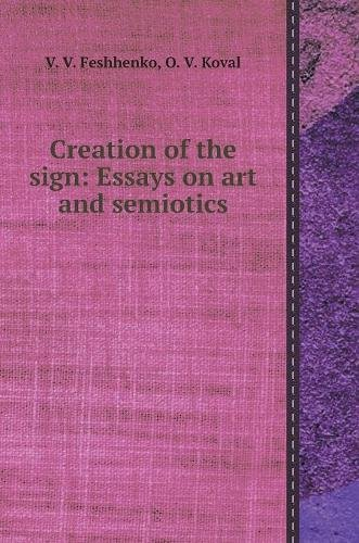 Read Online Creation of the sign: Essays on Art and semiotics lingvoestetike (Russian Edition) pdf