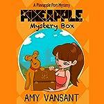 Pineapple Mystery Box: A Pineapple Port Cozy Mystery, Book 2 | Amy Vansant