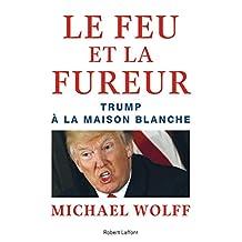 Le feu et la fureur: Trump à la Maison Blanche