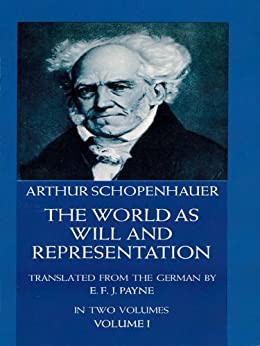 The World as Will and Representation, Vol. 1 by [Schopenhauer, Arthur]