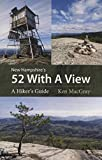 New Hampshire s 52 With a View: A Hiker s Guide