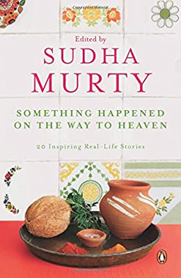 Something Happened on the Way to Heaven- Sudha Murty Short Stories