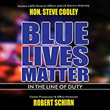 Blue Lives Matter: In the Line of Duty Audiobook by Robert Schirn, Steve Cooley Narrated by Doug Greene