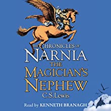 The Magician's Nephew: The Chronicles of Narnia, Book 6 Audiobook by C.S. Lewis Narrated by Kenneth Branagh