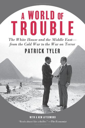 A World of Trouble: The White House and the Middle...
