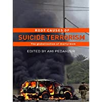 Root Causes of Suicide Terrorism: The globalization of martyrdom;Political Violence