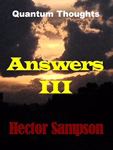 Quantum Thoughts: Answers III by [Sampson, Hector]