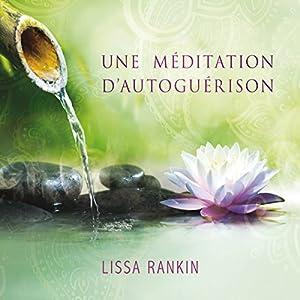Une méditation d'autoguérison Audiobook