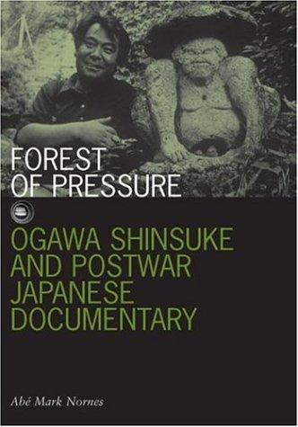 Forest of Pressure : Ogawa Shinsuke and Postwar Japanese Documentary(Paperback) - 2007 Edition ebook