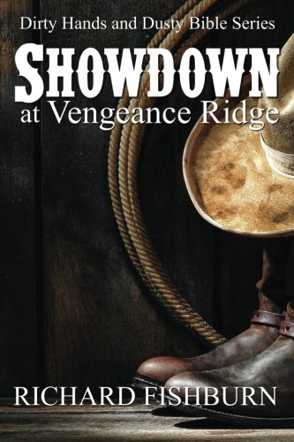 Read Online Showdown at Vengeance Ridge (Dirty Hands and Dusty Bibles) (Volume 2) pdf