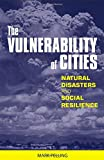 The Vulnerability of Cities, Mark Pelling, 1853838292