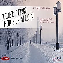 Jeder stirbt für sich allein Hörspiel von Hans Fallada Gesprochen von: Gunter Schoß, Gudrun Ritter, Henry Hübchen