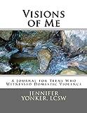 Visions of Me, Jennifer Yonker, 1482062666
