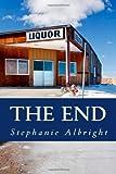 The End, Stephanie Albright, 1497301947