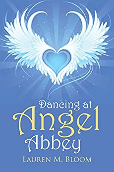 Dancing at Angel Abbey by [Bloom, Lauren M.]
