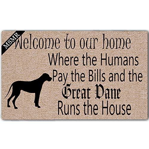 MsMr Doormat Entrance Floor Mat - Funny Doormat Welcome to Our Where The Humans Pay The Bills and The Great Dane Runs The House Door Mat Welcome Mat Indoor Outdoor Decorative Non-Slip Doormat 30