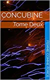 CONCUBINE : Tome Deux (French Edition)