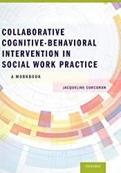 Collaborative Cognitive Behavioral Intervention in Social Work Practice: A Workbook
