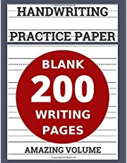 Handwriting Practice Paper: 200 Blank Writing Pages (Workbook Dotted Lined / Handwriting Practice Paper Notebook / Blank Pages Practice Books For Kids)