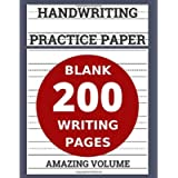Handwriting Practice Paper: 200 Blank Writing Pages (Workbook Dotted Lined / Handwriting Practice Paper Notebook / Blank…