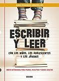 Escribir y Leer con Los Ninos, Los Adolescentes y Los Jovenes, Juan Domingo Arguelles, 6074004250