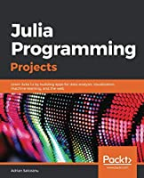 Julia Programming Projects Front Cover
