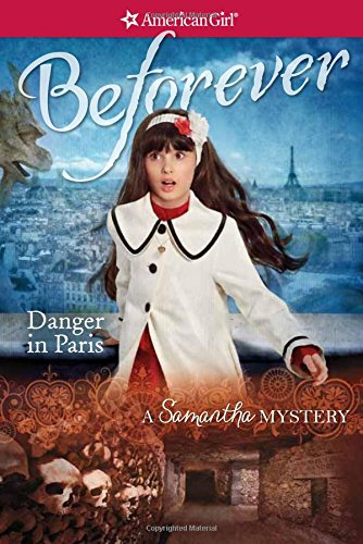 Danger in Paris: A Samantha Mystery (American Girl Beforever Mysteries) -