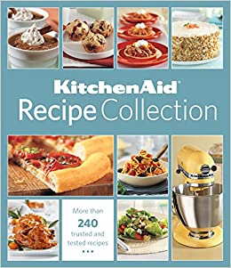 Kitchenaid recipe collection editors of publications international kitchenaid recipe collection editors of publications international ltd 9781450877855 amazon books forumfinder Images
