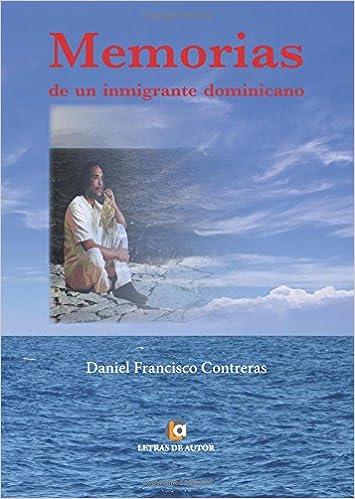 Memorias de un inmigrante dominicano: Amazon.es: Daniel ...