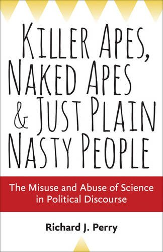Killer Apes, Naked Apes, and Just