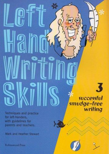 Left Hand Writing Skills: Book 3: Successful Smudge-Free Writing (bk. 3)