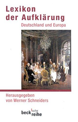 Lexikon der Aufklärung: Deutschland und Europa (Beck'sche Reihe)