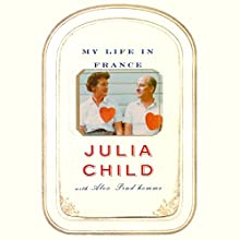 My Life in France Audiobook by Julia Child, Alex Prud'Homme Narrated by Kimberly Farr