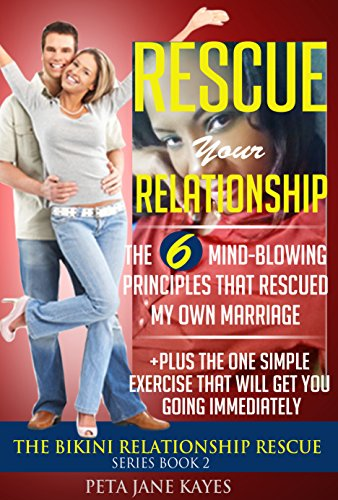 Book: Your Best Relationship Starting Now - The Bikini Relationship Rescue Series Book 2 by Peta Jane Kayes