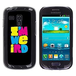 YOYOYO ( NO PARA S3 i9300 ) Smartphone Protección Defender Duro Negro Funda Imagen Diseño Carcasa Tapa Case Skin Cover Para Samsung Galaxy S3 MINI I8190 I8190N - Estoy bicho raro raro texto diferente negro