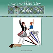 Maggie Ross Highland Dance Coloring Book: Wonderful Dance Art For You to Color