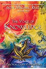 The Voice of Knowledge: A Practical Guide to Inner Peace - A Toltec Wisdom Book Paperback