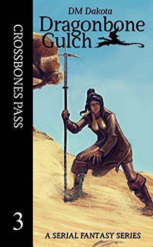 crossbones-pass-a-serial-fantasy-series-dragonbone-gulch-book-3
