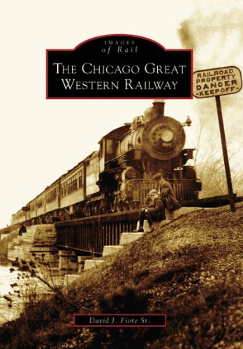 The Chicago Great Western Railway (IL) (Images of Rail)