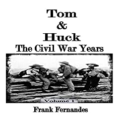 Tom & Huck: The Civil War Years, Volume 1