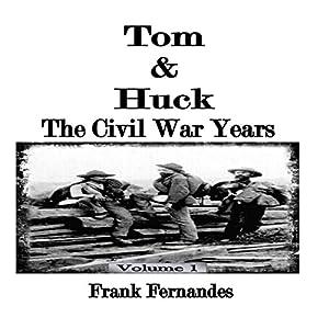 Tom & Huck: The Civil War Years, Volume 1 Audiobook