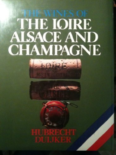 The Wines Of the Loire Alsace and Champagne by Rh Value Publishing